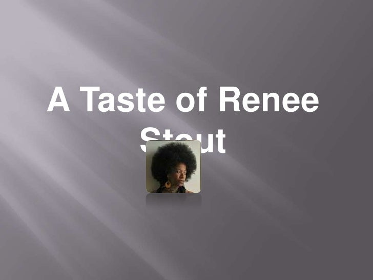 A Taste of Renee Stout<br />