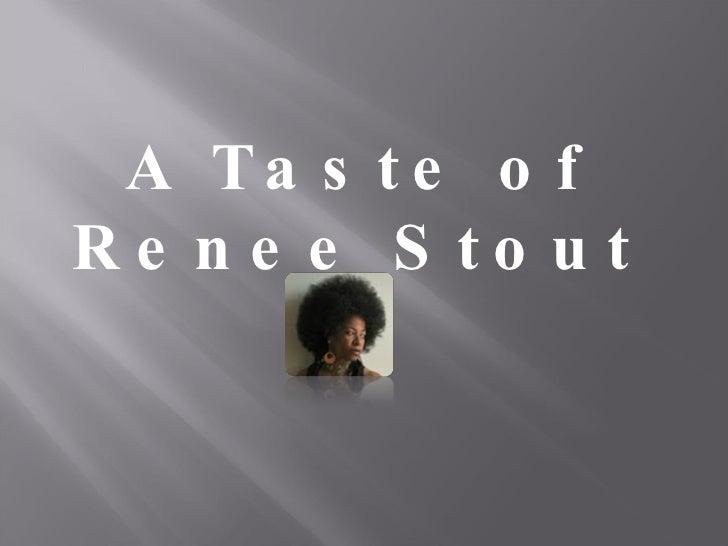 A Taste of Renee Stout