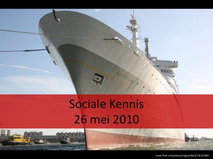 Sociale Kennis26 mei 2010<br />http://www.flickr.com/photos/highprofile/2735257000/<br />