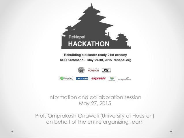 Information and collaboration session May 27, 2015 Prof. Omprakash Gnawali (University of Houston) on behalf of the entire...