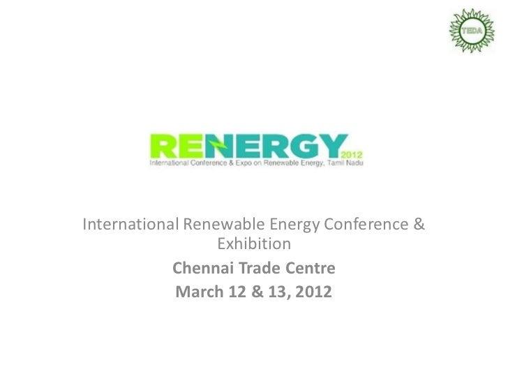 International Renewable Energy Conference &                  Exhibition            Chennai Trade Centre            March 1...