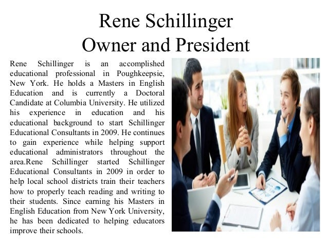 Rene Schillinger Owner and President Rene Schillinger is an accomplished educational professional in Poughkeepsie, New Yor...