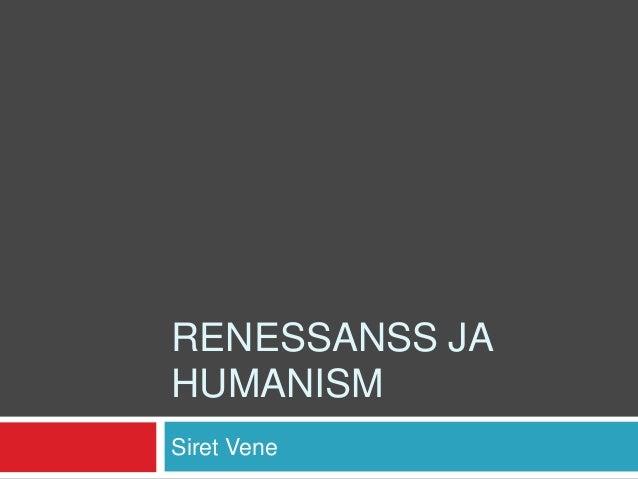 RENESSANSS JAHUMANISMSiret Vene