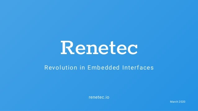 renetec.io Revolution in Embedded Interfaces Renetec March 2020