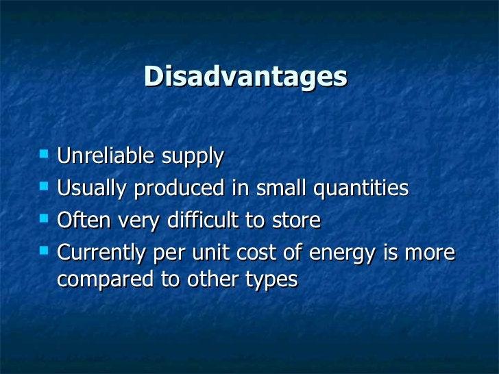 Disadvantages  <ul><li>Unreliable supply </li></ul><ul><li>Usually produced in small quantities </li></ul><ul><li>Often ve...