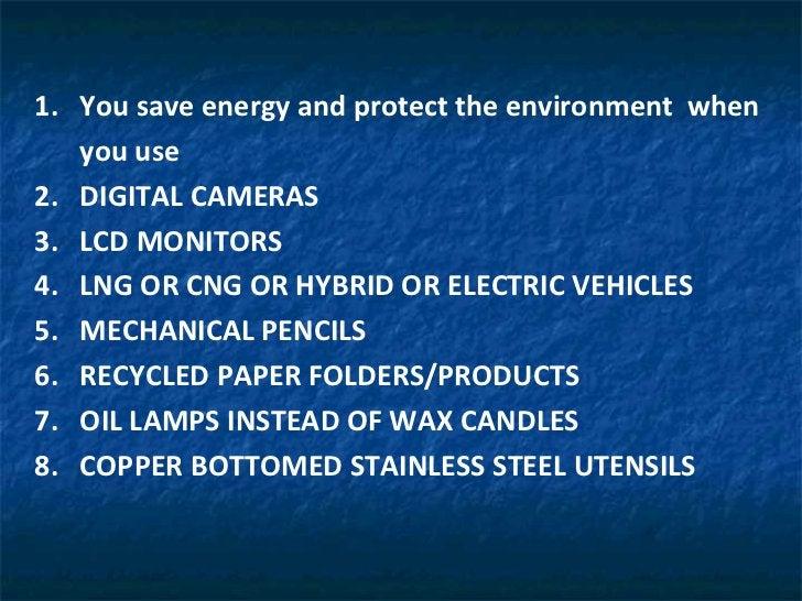 <ul><li>You save energy and protect the environment  when you use  </li></ul><ul><li>DIGITAL CAMERAS </li></ul><ul><li>LCD...