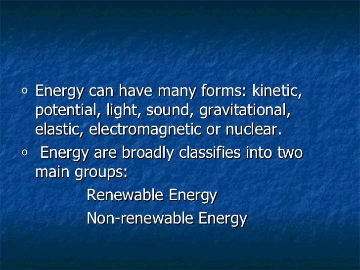 <ul><li>Energy can have many forms: kinetic, potential, light, sound, gravitational, elastic, electromagnetic or nuclear. ...
