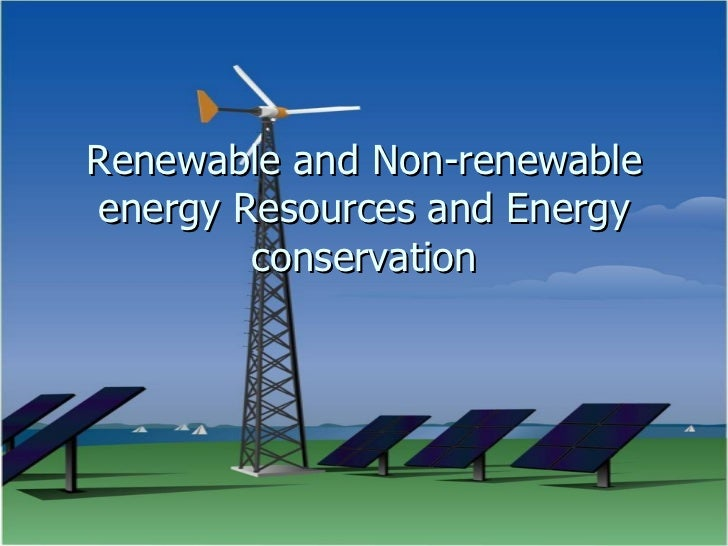 Renewable Non Renewable Energy Resources