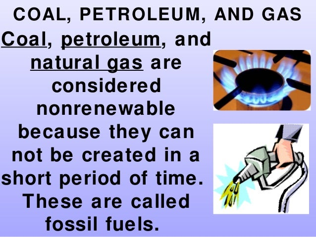 Why Oil And Natural Gas Are Non Renewable