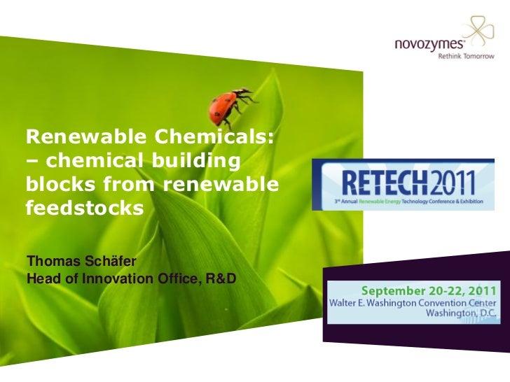 Renewable Chemicals:– chemical buildingblocks from renewablefeedstocksThomas SchäferHead of Innovation Office, R&D
