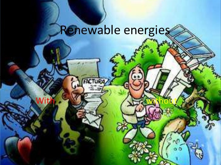 Renewableenergies<br />Withwithout<br />