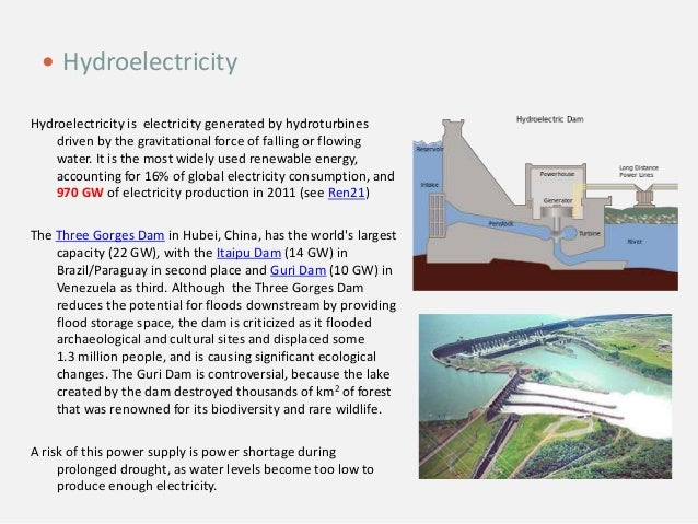 Hydroelectricity is electricity generated by hydroturbines driven by the gravitational force of falling or flowing water. ...