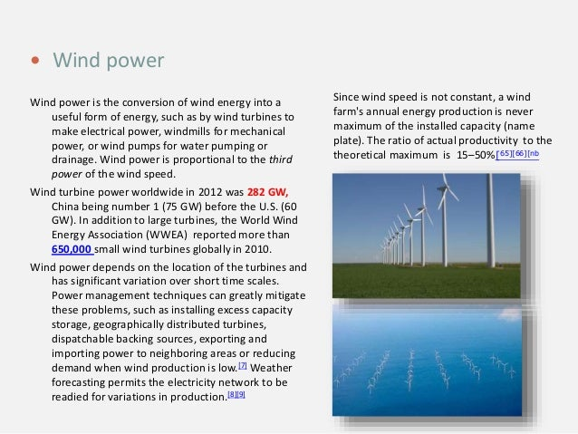 Wind power is the conversion of wind energy into a useful form of energy, such as by wind turbines to make electrical powe...