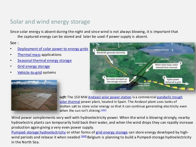 Since solar energy is absent during the night and since wind is not always blowing, it is important that the captured ener...