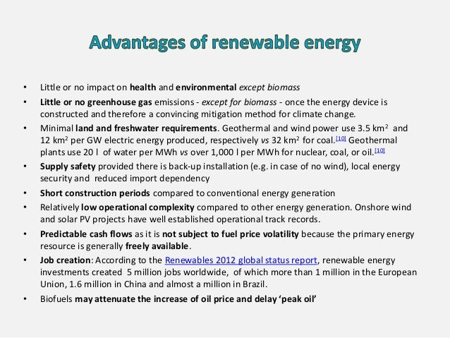 • Little or no impact on health and environmental except biomass • Little or no greenhouse gas emissions - except for biom...