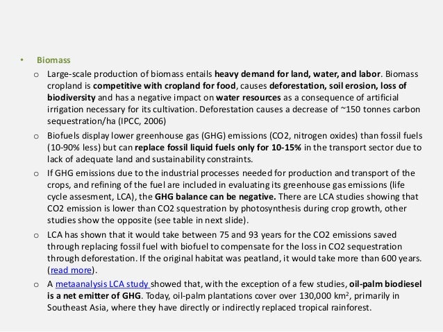 • Biomass o Large-scale production of biomass entails heavy demand for land, water, and labor. Biomass cropland is competi...