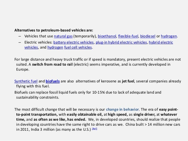 Alternatives to petroleum-based vehicles are: – Vehicles that use natural gas (temporarily), bioethanol, flexible-fuel, bi...