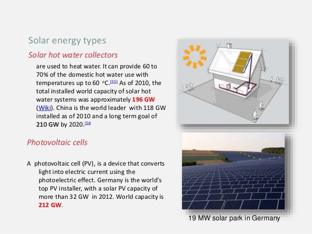 Solar hot water collectors are used to heat water. It can provide 60 to 70% of the domestic hot water use with temperature...