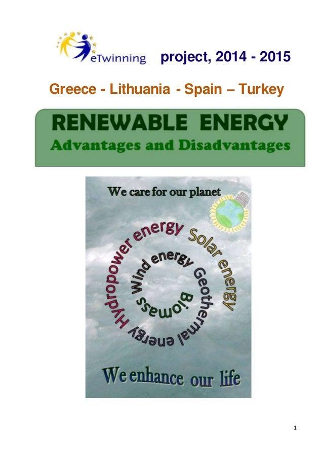 1 project, 2014 - 2015 Greece - Lithuania - Spain – Turkey