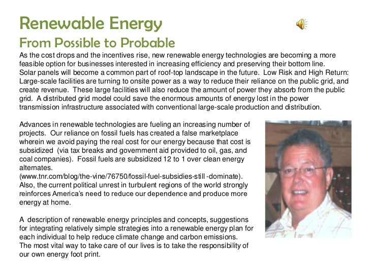 Renewable Energy<br />From Possible to ProbableAs the cost drops and the incentives rise, new renewable energy technologie...