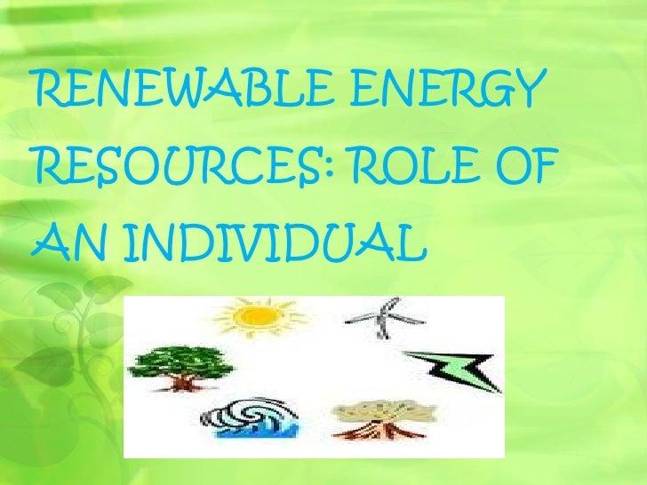 RENEWABLE ENERGYRESOURCES: ROLE OFAN INDIVIDUAL