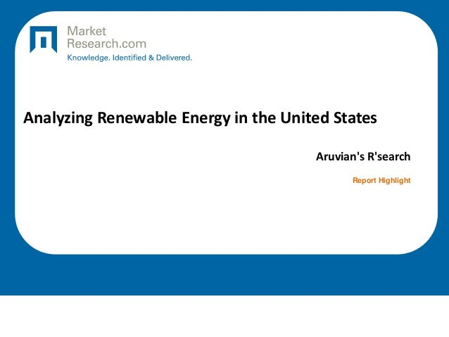 Analyzing Renewable Energy in the United States Aruvian's R'search Report Highlight