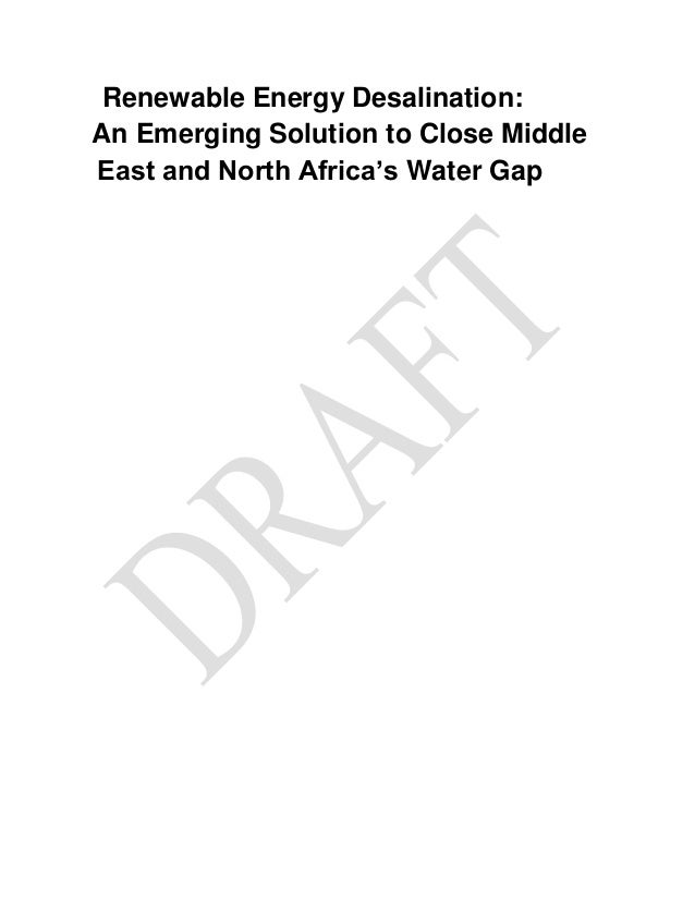 Renewable Energy Desalination: An Emerging Solution to Close Middle East and North Africa's Water Gap