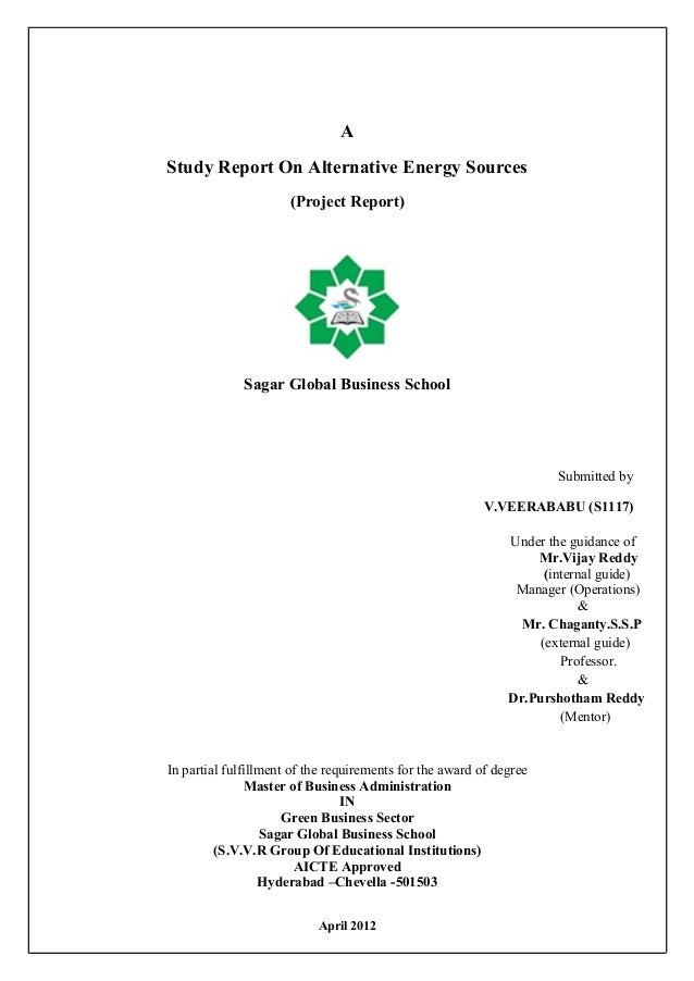 AStudy Report On Alternative Energy Sources(Project Report)Sagar Global Business SchoolSubmitted byV.VEERABABU (S1117)Unde...