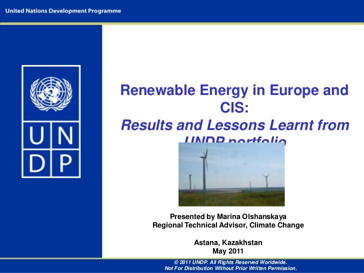 Renewable Energy in Europe and CIS: <br />Results and Lessons Learnt from UNDP portfolio<br />Presented by Marina Olshansk...
