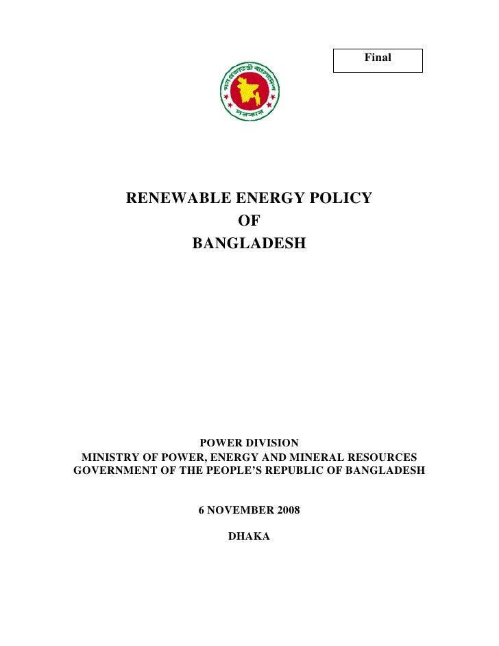 Final       RENEWABLE ENERGY POLICY                 OF            BANGLADESH                 POWER DIVISION MINISTRY OF PO...