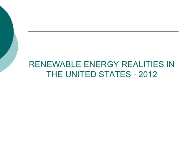 RENEWABLE ENERGY REALITIES INTHE UNITED STATES - 2012