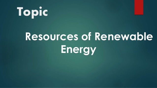 energy and renewable resources in pakistan Results for energy resources services from abpmer,  compare and contact a supplier near pakistan  renewable energy is energy generated from natural.