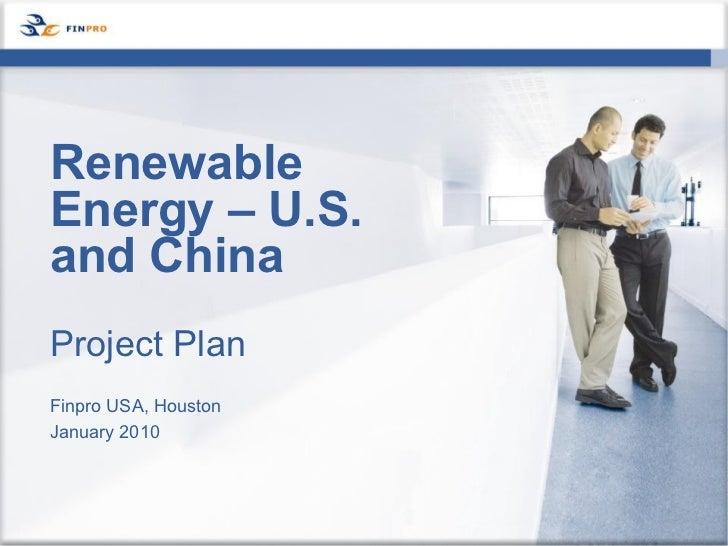 Project Plan Finpro USA, Houston January 2010 Renewable Energy – U.S. and China