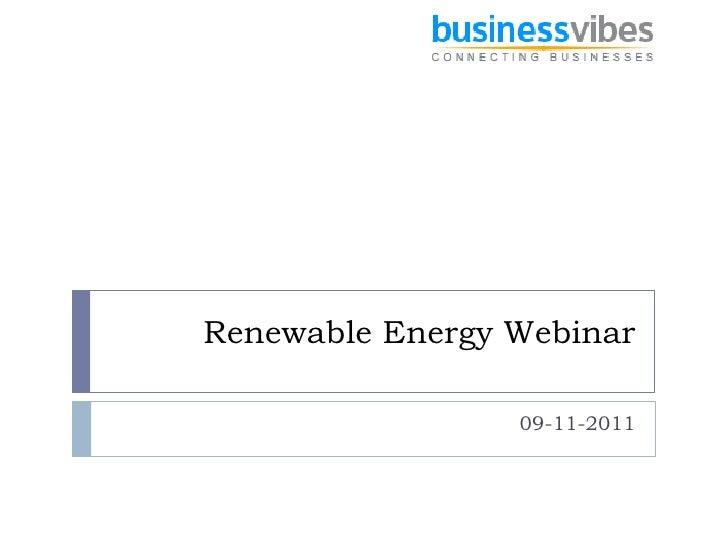 Renewable Energy Webinar                 09-11-2011