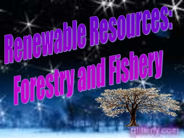 The Renewable Resources are          classified into two:Renewable Resources- can be replace after  use provided that some...