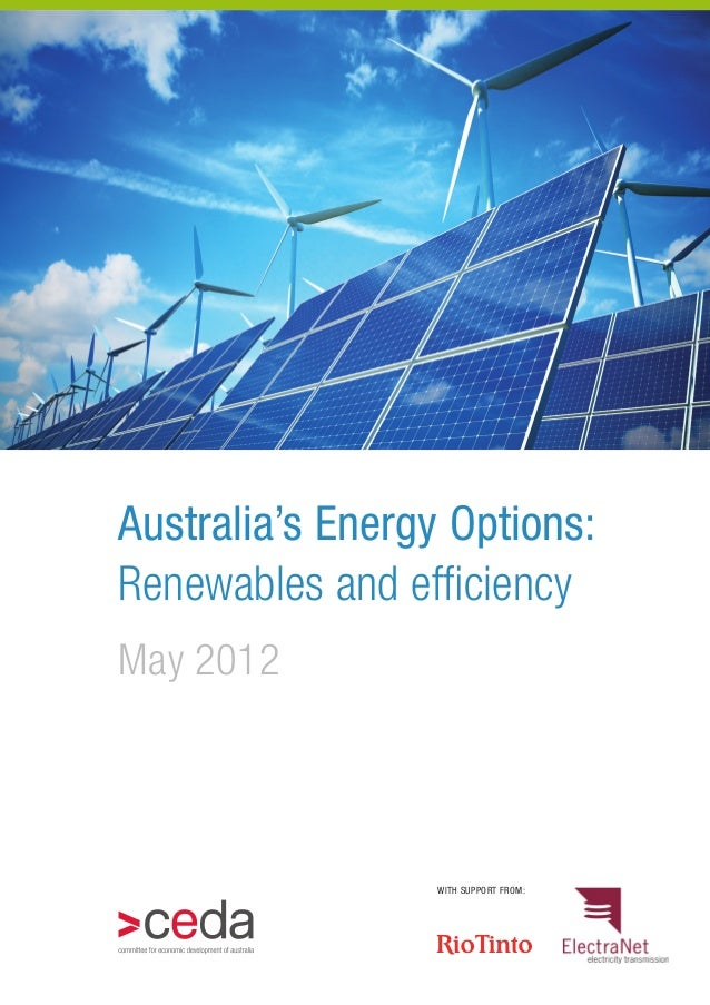 Australia's Energy Options: Renewables and efficiency May 2012 with support from: