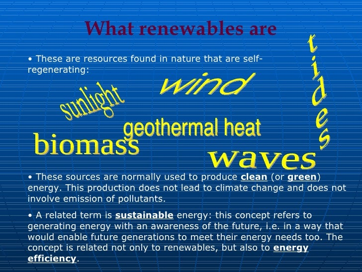 renewable energy 4 essay Renewable energy is derived from resources that are replenished naturally on a human timescale read more.