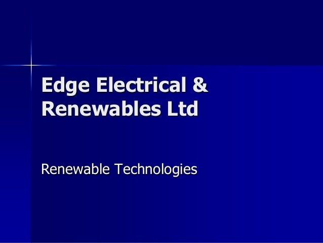 Edge Electrical &Renewables LtdRenewable Technologies