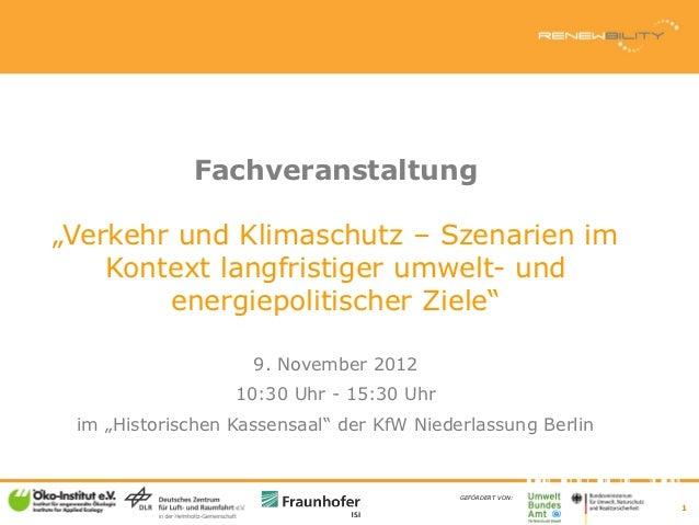 """Fachveranstaltung""""Verkehr und Klimaschutz – Szenarien im    Kontext langfristiger umwelt- und        energiepolitischer Zi..."""