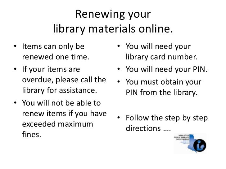 Renewing your library materials online.<br />Items can only be renewed one time.<br />If your items are overdue, please ca...