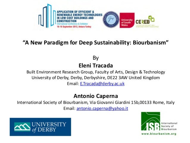 """""""A New Paradigm for Deep Sustainability: Biourbanism"""" By Eleni Tracada Built Environment Research Group, Faculty of Arts, ..."""