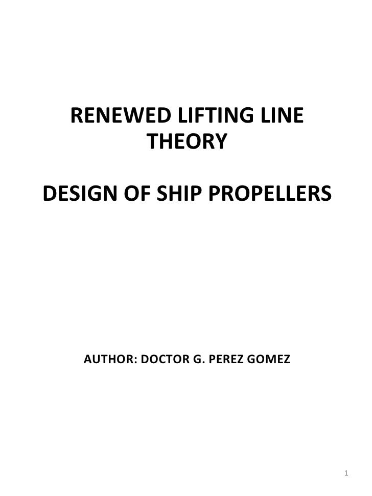 RENEWED LIFTING LINE       THEORYDESIGN OF SHIP PROPELLERS   AUTHOR: DOCTOR G. PEREZ GOMEZ                                ...