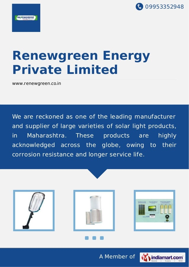 09953352948 A Member of Renewgreen Energy Private Limited www.renewgreen.co.in We are reckoned as one of the leading manuf...