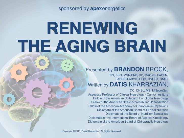 sponsored by apexenergetics                   RENEWING                THE AGING BRAIN                                     ...