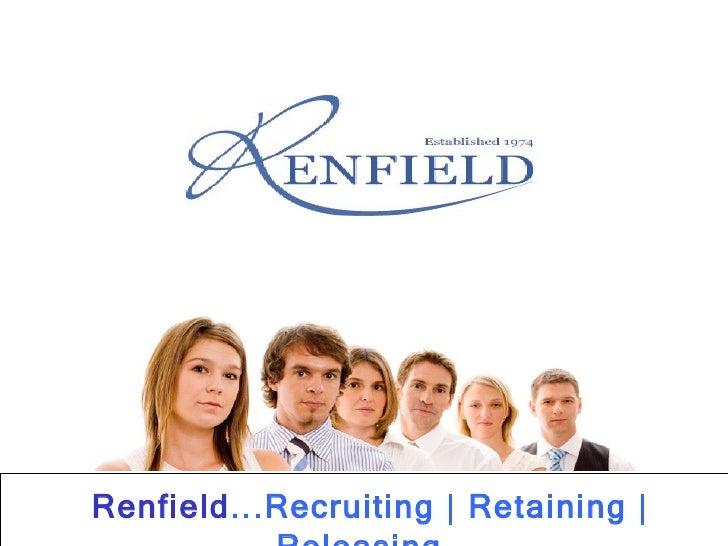 Renfield ...Recruiting   Retaining   Releasing