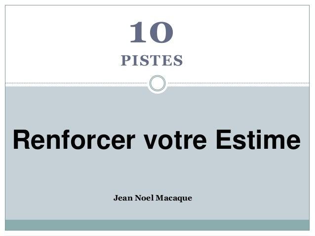 10 PISTES Renforcer votre Estime Jean Noel Macaque