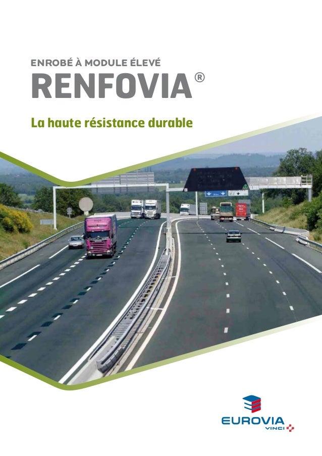 Enrobé à module élevé  Renfovia La haute résistance durable  ®