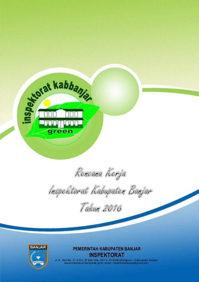 PEMERINTAH KABUPATEN BANJAR INSPEKTORAT Jl. A. Yani No. 21 A Km. 37,900 Telp. (0511) 4772500 Martapura – Kalimantan Selata...