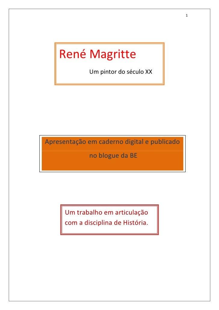 1         René Magritte               Um pintor do século XX     Apresentação em caderno digital e publicado              ...