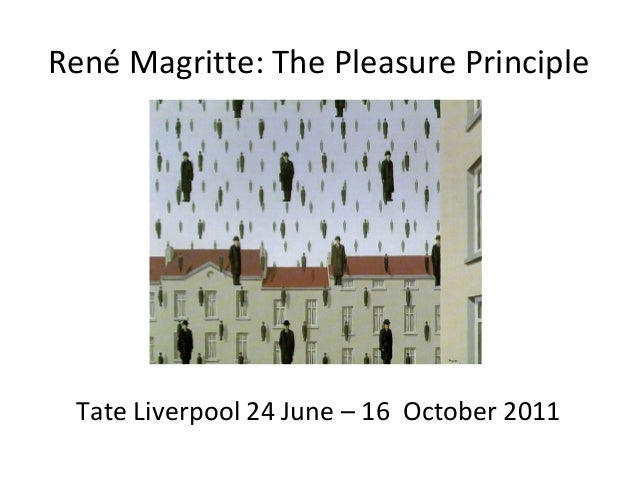 René Magritte: The Pleasure Principle  Tate Liverpool 24 June – 16 October 2011